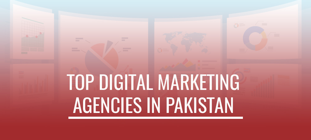 Top Digital Marketing Agencies in Pakistan