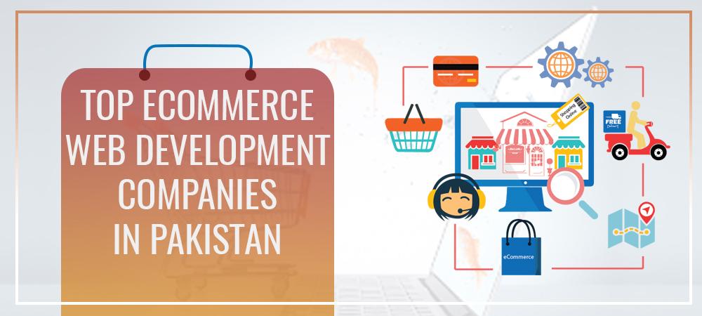 Top Ecommerce Development Agencies in Pakistan