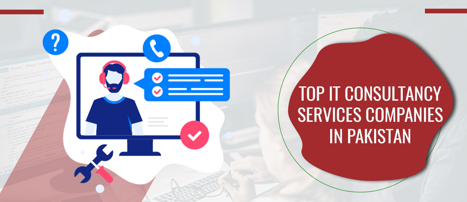 Top IT Consulting Services Agencies in Pakistan