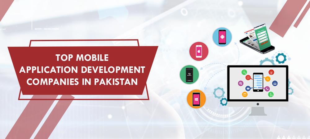Top Mobile App Development Companies in Pakistan