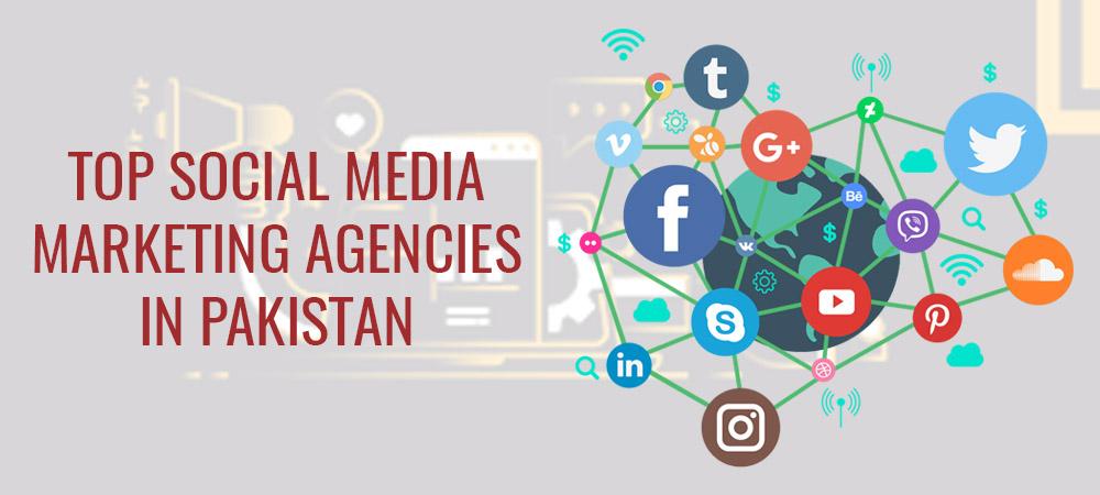 Top Social Media Marketing Agencies in Pakistan